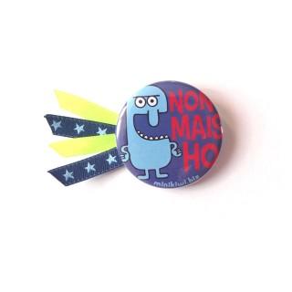 Petit badge NON MAIS HO
